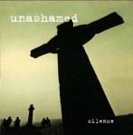 unashamed - silence