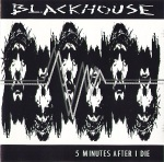 blackhouse - 5 minutes after i die