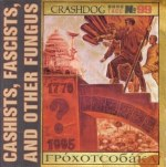 Crashdog-CashistsFascistsAndOtherFungus