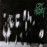 cry mercy - cry mercy