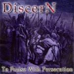 discern - to praise with persecution