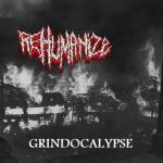 rehumanize - grindocalypse