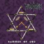 MORTIFICATION - Hammer Of God