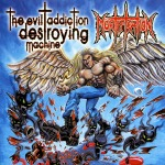 MORTIFICATION - The Evil Addiction Destrying Machine