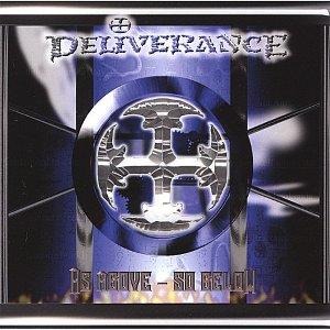 DELIVERANCE - As Above ~ So Below
