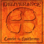 DELIVERANCE - Camelot-In-Smithereens