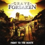 grave forsaken - fight to the death