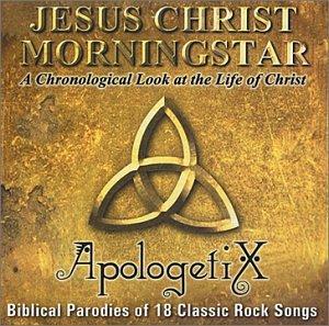 Apologetix - Jesus Christ Morning Star