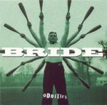 BRIDE - Oddities