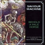 SAVIOUR MACHINE - Behold A Pale Horse