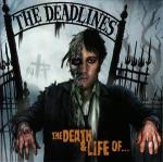 The DEADLINES - The Death & Life Of...