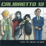 calibretto 13 - enter the danger brigade