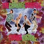 CHANNEL SURFERS - Tunnel Vision