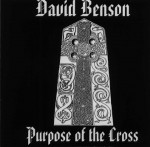David BENSON - The Purpose Of The Cross