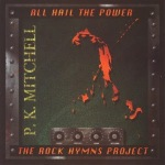 P. K. MITCHELL - All Hail The Power