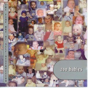 zoobabiesthefineartofselfdestruction
