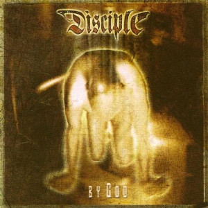 DISCIPLE - By God