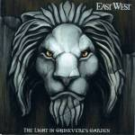 EAST WEST - The Light In Guinevere's Garden