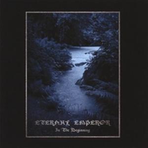 ETERNAL EMPEROR - In The Beginning