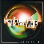 FATAL BLAST WHIP - Seduction