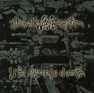 Globalwavesystem - Life Equals Death