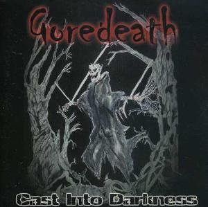 Goredeath - Cast Into Darkness