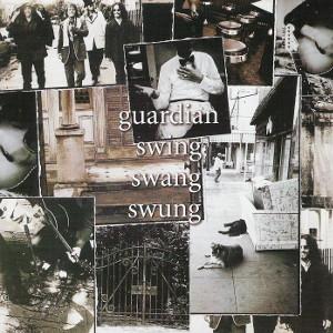 Guardian - Swing Swang Swung