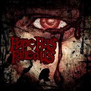HOPE HAS FAILED US - Epitaphs And Eulogies