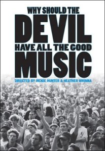 Movie Review: WHY SHOULD THE DEVIL HAVE ALL THE GOOD MUSIC