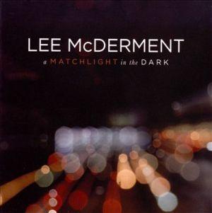lee mcderment - a match light in the dark