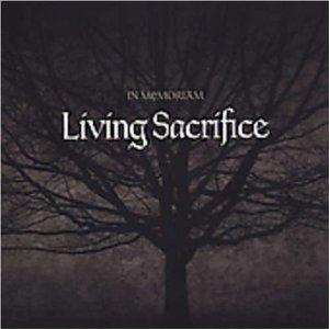 living sacrifice - in memoriam