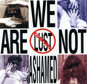 lust control - we are not ashamed