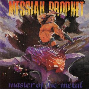 messiah prophet - master of the metal