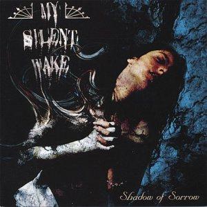 my silent wake - shadow of sorrow