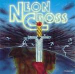 Neon Cross - Neon Cross