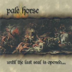 pale horse - until the last seal is opened