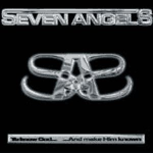 seven angels - to know god and to make him known