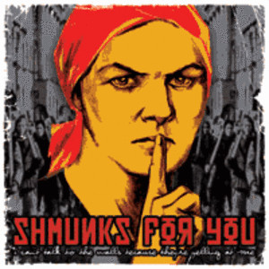 shmunks for you - i can't talk to the walls