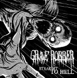 grave robber - straight to hell