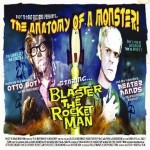 BLASTER THE ROCKET MAN – Anatomy Of A Monster