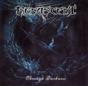 Renascent - 2005 - Through Darkness