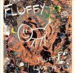 fluffy - fluffy luvs you