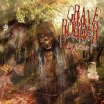 grave robber - be afraid