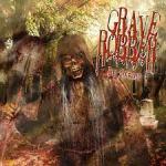 grave robber - be afraid