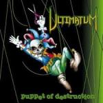 ultimatum - puppet of destruction