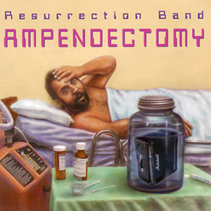 1-28 - Music Review: RESURRECTION BAND - Apendectomy