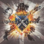 2-8 - Music Review: DISCIPLE - Attack
