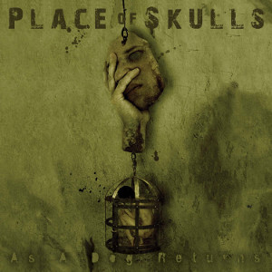 Music Review: PLACE OF SKULLS - As A Dog Returns