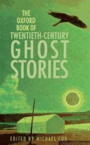 Book Review: The OXFORD BOOK OF TWENTIETH CENTURY GHOST STORIES