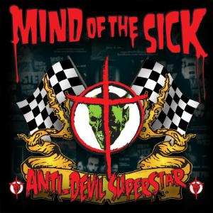 Music Review: MIND OF THE SICK - Anti-Devil Superstar